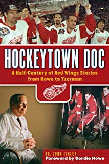 Hockeytown Doc: A Half-Century of Red Wings Stories from Howe to Yzerman (English Edition)