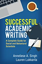 Successful Academic Writing: A Complete Guide for Social and Behavioral Scientists (English Edition)