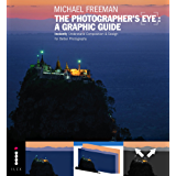 The Photographers Eye: A graphic Guide: Instantly Understand Composition & Design for Better Photography (English Edition)