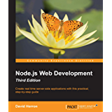 Node.js Web Development - Third Edition: Create real-time server-side applications with this practical, step-by-step guide
