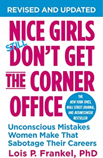 Nice Girls Don't Get the Corner Office: Unconscious Mistakes Women Make That Sabotage Their Careers (A NICE GIRLS Book) (E...