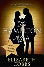 The Hamilton Affair: The Epic Love Story of Alexander Hamilton and Eliza Schuyler (English Edition)