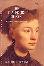 The Dialectic of Sex: The Case for Feminist Revolution (English Edition)