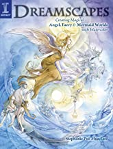 Dreamscapes: Creating Magical Angel, Faery & Mermaid Worlds In Watercolor (English Edition)