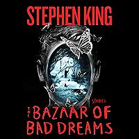 The Bazaar of Bad Dreams: Stories (English Edition)