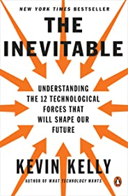 The Inevitable: Understanding the 12 Technological Forces That Will Shape Our Future (English Edition)