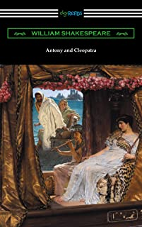 Antony and Cleopatra (Annotated by Henry N. Hudson with an Introduction by Charles Harold Herford) (English Edition)