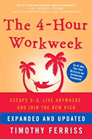The 4-Hour Workweek, Expanded and Updated: Expanded and Updated, With Over 100 New Pages of Cutting-Edge Content. (English E