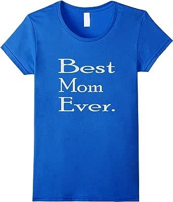 Best Mom Ever Mother's Day Women's T-Shirt Best Gift Tshirt 皇室蓝 Female Medium
