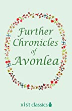 Further Chronicles of Avonlea (Xist Classics) (English Edition)