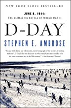 D-Day: June 6, 1944: The Climactic Battle of World War II (English Edition)