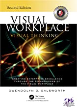 Visual Workplace Visual Thinking: Creating Enterprise Excellence Through the Technologies of the Visual Workplace, Second ...