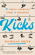Kicks: The Great American Story of Sneakers (English Edition)