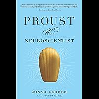 Proust Was a Neuroscientist (English Edition)