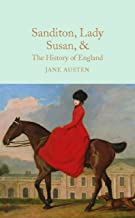 Sanditon, Lady Susan, & The History of England: The Juvenilia and Shorter Works of Jane Austen (Macmillan Collector's Libr...
