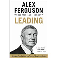 Leading: Learning from Life and My Years at Manchester United (English Edition)
