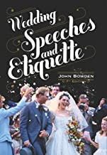 Wedding Speeches And Etiquette, 7th Edition (English Edition)