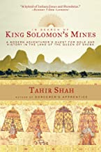 In Search of King Solomon's Mines: A Modern Adventurer's Quest for Gold and History in the Land of the Queen of Sheba (Eng...