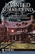 Haunted Summerwind: A Ghostly History of a Wisconsin Mansion (Haunted America) (English Edition)