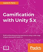 Gamification with Unity 5.x (English Edition)