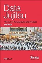 Data Jujitsu: The Art of Turning Data into Product (English Edition)