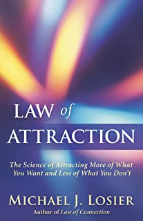 Law of Attraction: The Science of Attracting More of What You Want and Less of What You Don't (English Edition)