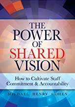 The Power of Shared Vision: How to Cultivate Staff Commitment & Accountability (English Edition)
