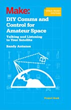 DIY Comms and Control for Amateur Space: Talking and Listening to Your Satellite (English Edition)