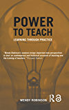 Power to Teach: Learning Through Practice (Woburn Education Series) (English Edition)