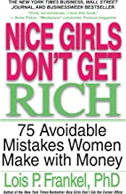 Nice Girls Don't Get Rich: 75 Avoidable Mistakes Women Make with Money (English Edition)
