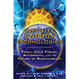 Infinite Energy Technologies: Tesla, Cold Fusion, Antigravity, and the Future of Sustainability (English Edition)