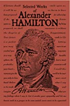 Selected Works of Alexander Hamilton (Word Cloud Classics) (English Edition)