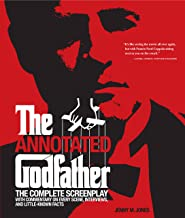 Annotated Godfather: The Complete Screenplay with Commentary on Every Scene, Interviews, and Little-Known Facts (English E...