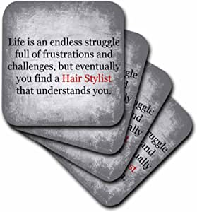 3dRose cst_201918_1 Life is An Endless Struggle Until You Find a Hair Stylist Soft Coaster (Set of 4)