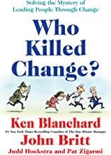 Who Killed Change?: Solving the Mystery of Leading People Through Change (English Edition)