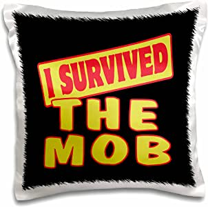 3drose dooni 设计生存标语–I survived THE MOB 生存骄傲和幽默设计–枕套