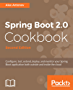 Spring Boot 2.0 Cookbook: Configure, test, extend, deploy, and monitor your Spring Boot application both outside and inside the cloud, 2nd Edition