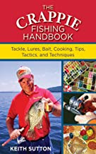 The Crappie Fishing Handbook: Tackles, Lures, Bait, Cooking, Tips, Tactics, and Techniques (English Edition)