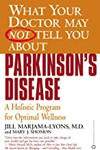 What Your Doctor May Not Tell You About(TM): Parkinson's Disease: A Holistic Program for Optimal Wellness (English Edition)