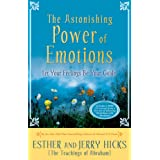 The Astonishing Power of Emotions: Your Inner Guide to the Law of Attraction