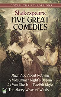 Five Great Comedies: Much Ado About Nothing, Twelfth Night, A Midsummer Night's Dream, As You Like It and The Merry Wives (Dover Thrift Editions) (English Edition)