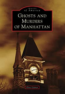 Ghosts and Murders of Manhattan (Images of America) (English Edition)