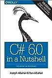 C# 6.0 in a Nutshell, 6e