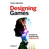 Designing Games: A Guide to Engineering Experiences