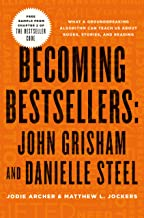 Becoming Bestsellers: John Grisham and Danielle Steel (Sample from Chapter 2 of THE BESTSELLER CODE) (English Edition)