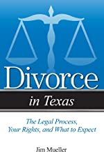 Divorce in Texas: The Legal Process, Your Rights, and What to Expect (English Edition)