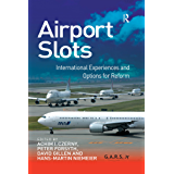 Airport Slots: International Experiences and Options for Reform: 0