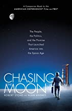 Chasing the Moon: The People, the Politics, and the Promise That Launched America into the Space Age (English Edition)