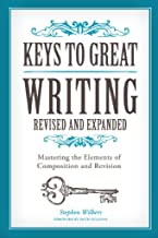 Keys to Great Writing Revised and Expanded: Mastering the Elements of Composition and Revision (English Edition)
