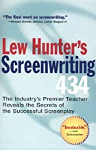 Lew Hunter's Screenwriting 434: The Industry's Premier Teacher Reveals the Secrets of the Successful Screenplay (English E...